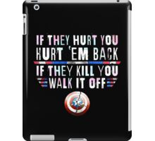 If They Hurt You, Hurt 'Em Back. If They Kill You, Walk It Off (White) iPad Case/Skin