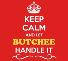Keep Calm and Let BUTCHEE Handle it Kids Clothes