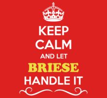 Keep Calm and Let BRIESE Handle it Kids Clothes