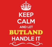 Keep Calm and Let BUTLAND Handle it Kids Clothes