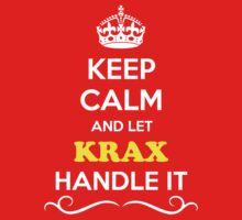Keep Calm and Let KRAX Handle it Kids Clothes