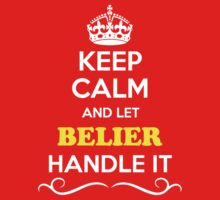 Keep Calm and Let BELIER Handle it Kids Clothes