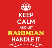 Keep Calm and Let RAHIMIAN Handle it Kids Clothes
