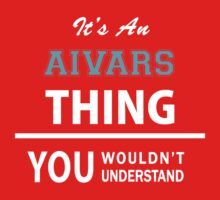 Its an AIVARS thing, you wouldn't understand Kids Clothes