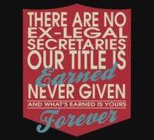 """""""There are no Ex-Legal Secretaries... Our title is earned never given and what's earned is yours forever"""" Collection #24140 by mycraft"""