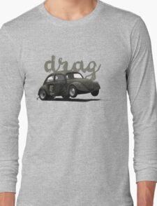 Drag! Long Sleeve T-Shirt
