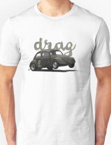 Drag! Unisex T-Shirt