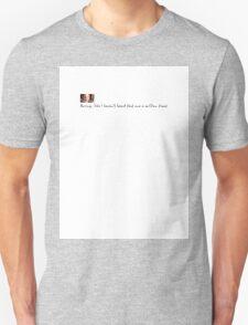 Boring, like.... Unisex T-Shirt