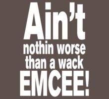 Ain't nothin worse than a wack EMCEE! Kids Clothes