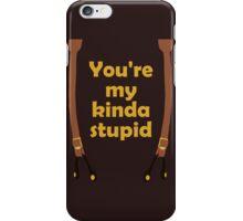 My kinda Stupid iPhone Case/Skin
