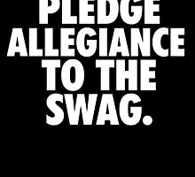 Pledge Allegiance To The Swag by owned
