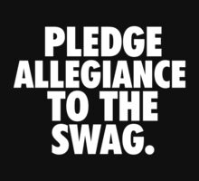 Pledge Allegiance To The Swag T-Shirt
