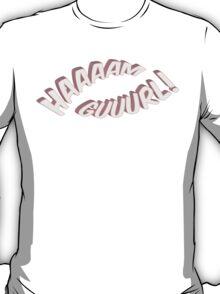 Ham Girl! T-Shirt
