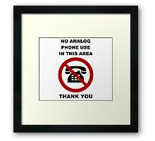 No Analog Phones Thank You Framed Print