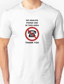 No Analog Phones Thank You Unisex T-Shirt