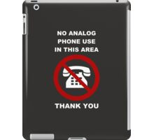 No Analog Phones Thank You iPad Case/Skin