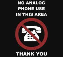 No Analog Phones Thank You by TheShirtYurt