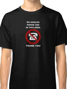 No Analog Phones Thank You Classic T-Shirt