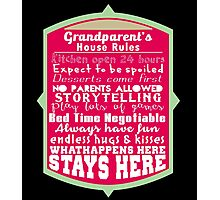 """""""Grandparent's House Rules..."""" Collection #9100003 Photographic Print"""
