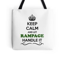 Keep Calm and Let RAMPAGE Handle it Tote Bag