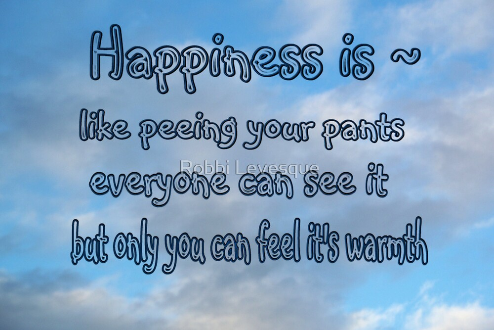 Happiness is like.... by down23