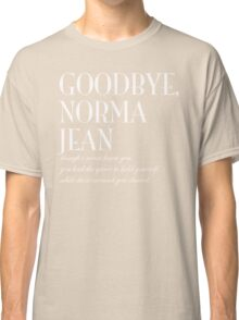 Goodbye, Norma Jean Classic T-Shirt
