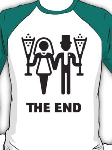 The End (Wedding / Marriage / Champagne / Black) T-Shirt