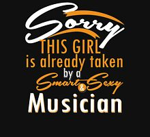 """Sorry This Girl is already taken by a Smart & Sexy Musician"" Collection #800276 T-Shirt"