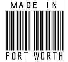 Made in Fort Worth Photographic Print