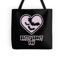 Batty About You Tote Bag