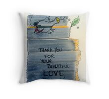 thank you for your beautiful love Throw Pillow