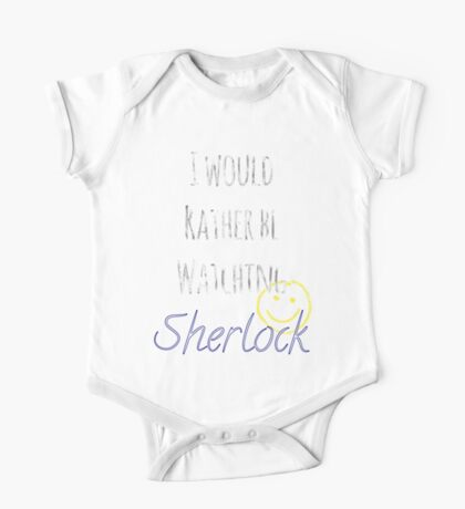 I Would Rather Be Watching Sherlock One Piece - Short Sleeve