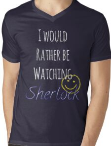 I Would Rather Be Watching Sherlock Mens V-Neck T-Shirt