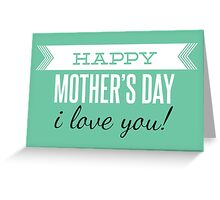 Mother's day card: Happy mother's day - I love you! Greeting Card