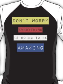 Bob Marley Everything is going to be amazing reggae rasta music T-Shirt