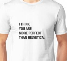 Helvetica Humor Perfect Hipster Funny Unisex T-Shirt