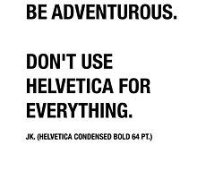 Funny Hipster Designer Sarcasm Helvetica Shirt by artbyjane
