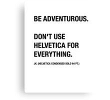 Funny Hipster Designer Sarcasm Helvetica Shirt Canvas Print