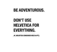 Funny Hipster Designer Sarcasm Helvetica Shirt Photographic Print