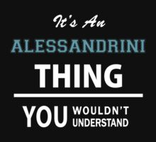 Its an ALESSANDRINI thing, you wouldn't understand by thinging