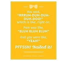 The Office Andy Bernard Quote - Nailed It Photographic Print