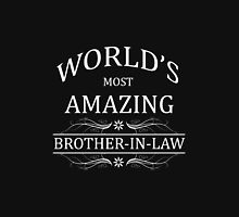 Amazing Brother-In-Law Unisex T-Shirt