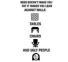 Funny Beer Novelty Shirt Humor Drunk Photographic Print