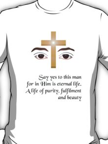 Say Yes To This Man! T-Shirt