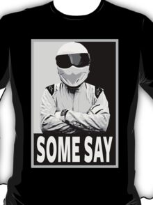 Some Say T-Shirt