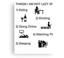 Funny Shirt Lazy Humor Novelty Nerdy Canvas Print