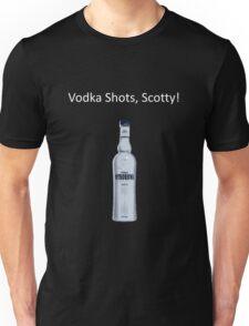 Vodka Shots Scottty? Unisex T-Shirt