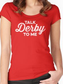 Talk Derby to Me (white) Women's Fitted Scoop T-Shirt