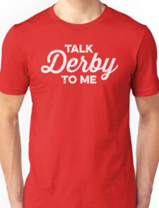 Talk Derby to Me (white) Unisex T-Shirt