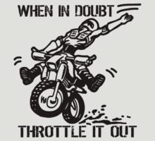 when in doubt throttle it out. T-Shirt